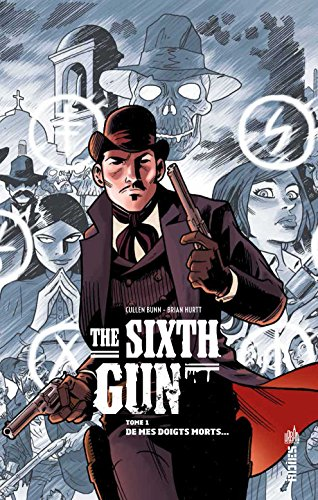 The Sixth gun (1) : De mes doigts morts...