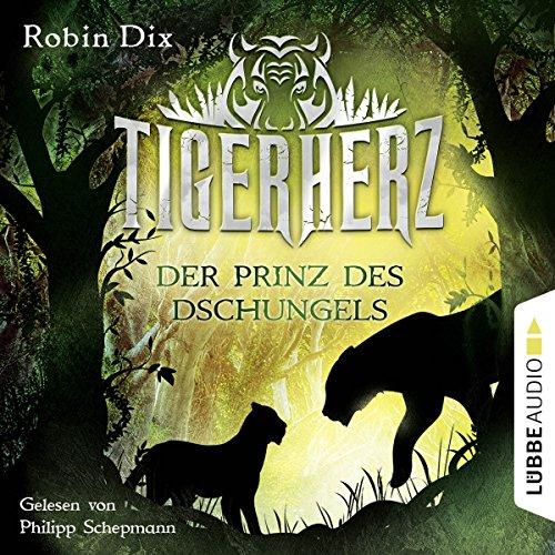 Tigerherz (Der Prinz des Dschungels 1) (Jugend-dschungel)