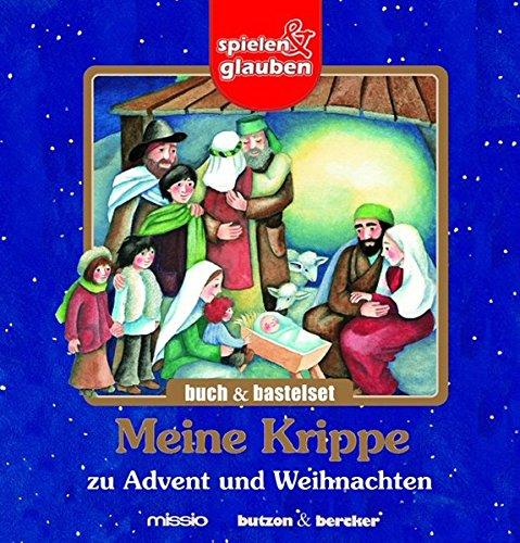 Meine Krippe zu Advent und Weihnachten.Buch und Bastelset. spielen & glauben
