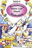 Kerngesunde Kinderküche, Bd.4, Naschereien zu jeder Gelegenheit