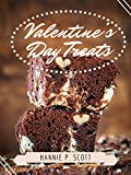 Valentine's Day Treats (Holiday Dessert Recipes): 25 Simple & Easy Valentine's Day Dessert Recipes (Quick and Easy Cooking Series)