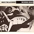 Since the Accident by Severed Heads