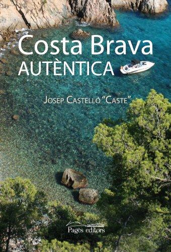 Descargar Libro Costa Brava autèntica (Monografies) de Josep Castelló