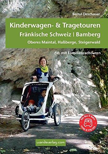 Kinderwagen- & Tragetouren Fränkische Schweiz | Bamberg: Oberes Maintal, Haßberg, Steigerwald - mit Familienradtouren (Kinderwagen-Wanderungen)