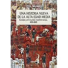 Una historia nueva de la Alta Edad Media