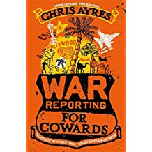 War Reporting for Cowards by Chris Ayres (2006-06-05)