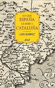 Lo que España le debe a Cataluña par Luis Suárez Fernández