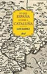 Lo que España le debe a Cataluña par Suárez Fernández