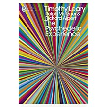 The Psychedelic Experience: A Manual Based on the Tibetan Book of the Dead (Penguin Modern Classics)