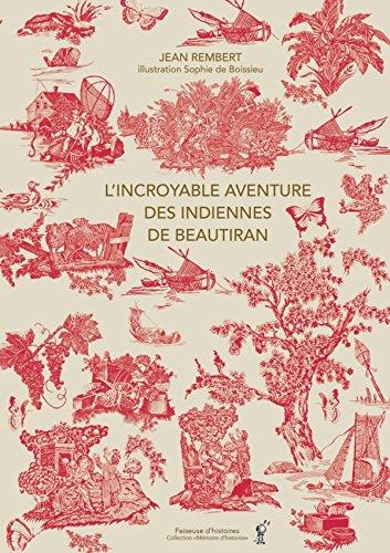 L'INCROYABLE AVENTURE DES INDIENNES DE BEAUTIRAN