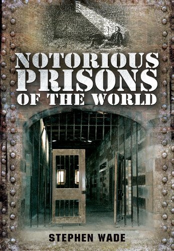 Notorious Prisons of the World by Stephen Wade (2014-01-17)