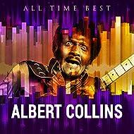 All Time Best: Albert Collins