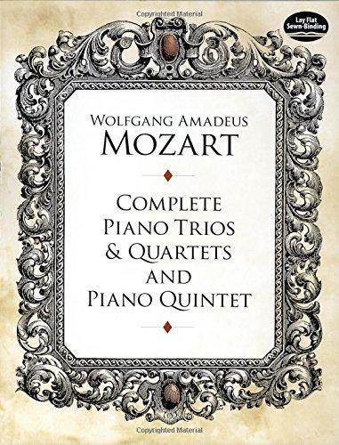 W.A. Mozart: Complete Piano Trios & Quartets and Piano Quintet (Sheet Music) por Wolfgang Amadeus Mozart