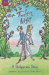 Twelfth Night: Shakespeare Stories for Children by Andrew Matthews (2003-08-28)