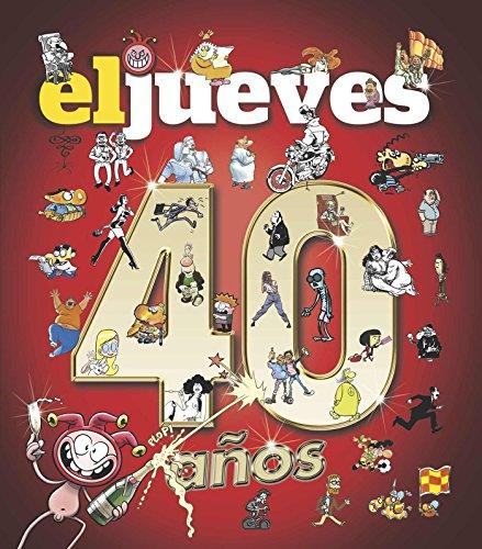 40 años de historia con El Jueves (OTROS NO FICCIÓN) por Varios autores