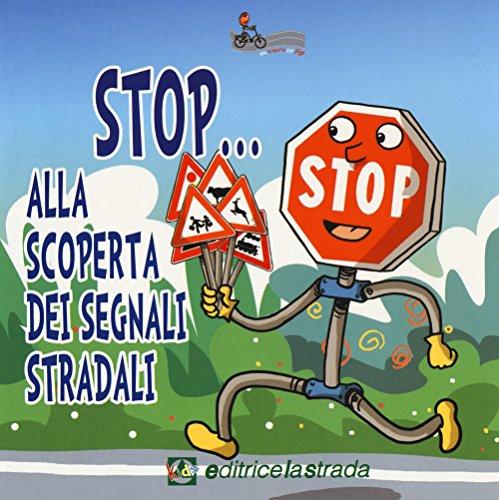 Stop... Alla scoperta dei segnali stradali