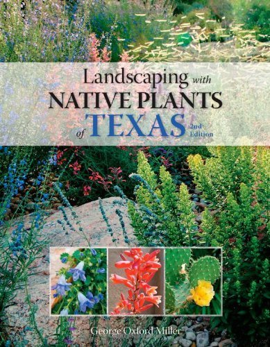 Landscaping with Native Plants of Texas - 2nd Edition by Miller, George Oxford (2013) Paperback