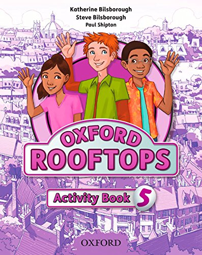 (14).ROOFTOPS 5º.PRIM.(ACTIVITY BOOK) por Katherine Bilsborough Steven Bilsborough Paul Shipton