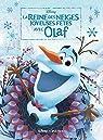 REINE DES NEIGES - Disney Cinéma - Joyeuses fêtes avec Olaf par Disney