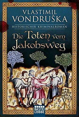 Die Toten vom Jakobsweg: Historischer Kriminalroman