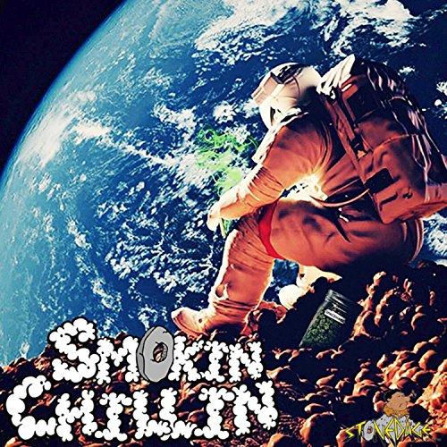 Smokin' Chillin' [Explicit]