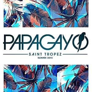 Papagayo Summer 2015 (St Tropez)