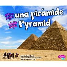 Mira dentro de una piramide / Look Inside a Pyramid (Pebble Plus Bilingual)