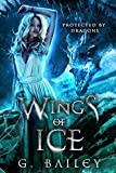 Wings of Ice: A Reverse Harem Paranormal Romance. (Protected by Dragons Book 1)