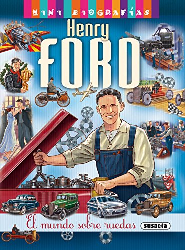 Henry ford: 1 (Mini biografías) por Susaeta Ediciones S A