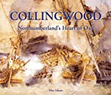 Collingwood: Northumberland's Heart of Oak by Max Adams (2005-03-14)