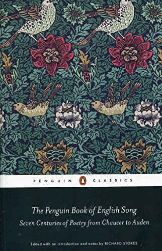 The Penguin Book of English Song: Seven Centuries of Poetry from Chaucer to Auden (Penguin Classics) por Richard Stokes