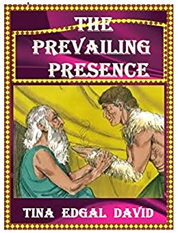 THE  PREVAILING  PRESENCE by [EDGAL DAVID, TINA]