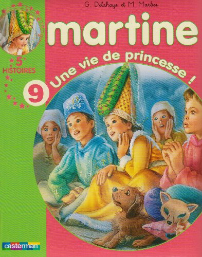 Les Recueils De Martine: Une Vie De Princesse ! par Gilbert Delahaye, Marcel Marlier