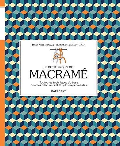 Le petit précis de macramé par  Marie-Noëlle Bayard, Lucy Tézier