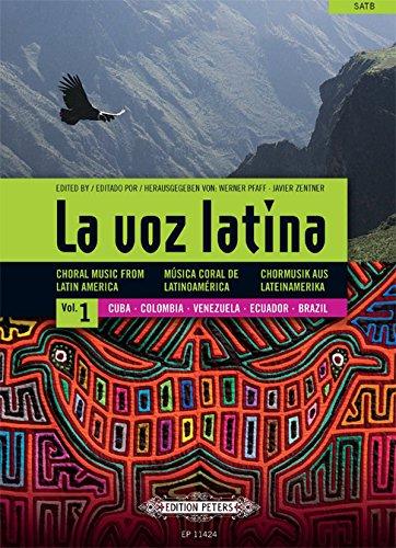 La voz latina Vol. 1: Cuba, Colombia, Venezuela, Ecuador, Brasilien -Chormusik aus Lateinamerika (spanisch, englisch, deutsch): Noten für Chor thumbnail
