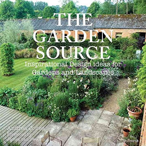 [(The Garden Source : Inspirational Design Ideas for Gardens and Landscapes)] [By (author) Andrea Jones ] published on (February, 2012)