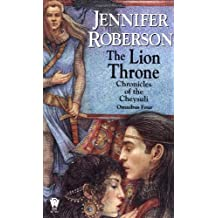 The Lion Throne (Chronicles of the Cheysuli - Omnibus Four) by Jennifer Roberson (2001-10-01)