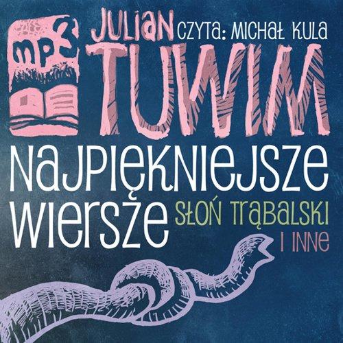Julian Tuwim Najpiekniejsze Wiersze Slon Trabalski I Inne