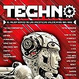 Techno: El Mejor Sonido De Las Discotecas Valencianas: 1981/1992