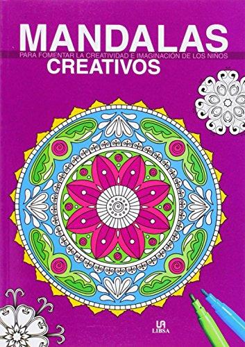 Mandalas Creativos. Para Fomentar La Creatividad E Imaginación De Los Niños por Equipo editorial
