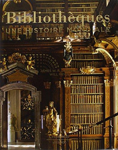 Bibliothèques - Une histoire mondiale NED par James W. P. Campbell