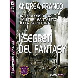 I segreti del Fantasy: Scrivere Fantasy 1 (Scuola
