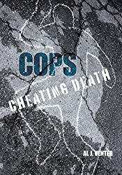 Cops: How One Man (So Far) Saved the Lives of Three Thousand Americans: Cheating Death