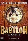 Uwe Schomburg: Der Babylon Code