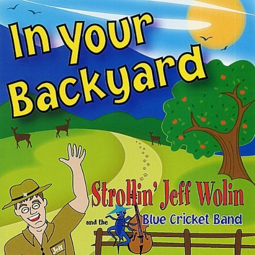 In Your Backyard by Strollin Jeff Wolin & The Blue Cricket Band