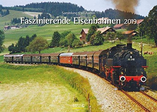 Faszinierende Eisenbahnen 221119 2019: Din A3 Wandkalender. Bildkalender zum Thema Züge