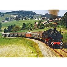 Faszinierende Eisenbahnen 2019: Din A3 Wandkalender. Bildkalender zum Thema Züge