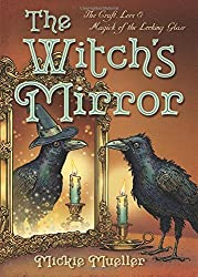 The Witch's Mirror: The Craft, Lore & Magick of the Looking Glass (The Witch's Tools Series) by Mickie Mueller (2016-06-08)
