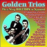 Golden Trios They Sing Boleros in Spanish