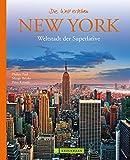 New York - Die Welt erleben: Faszinierender Reise Bildband